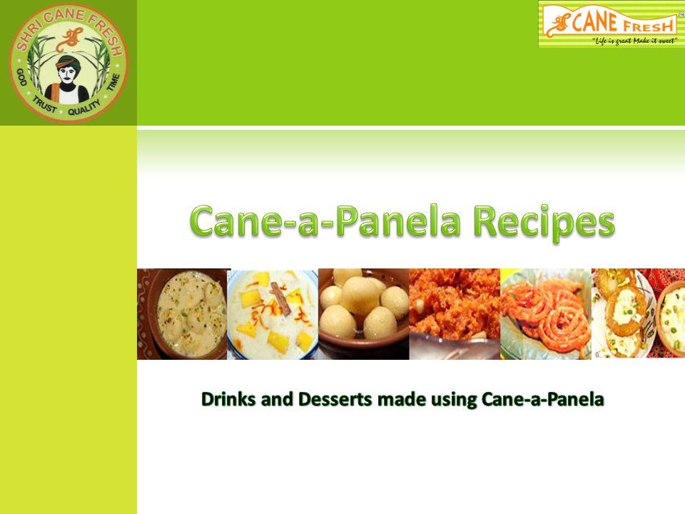 Cane-a-Panela Recipes Drinks and Desserts made using Cane-a-Panela