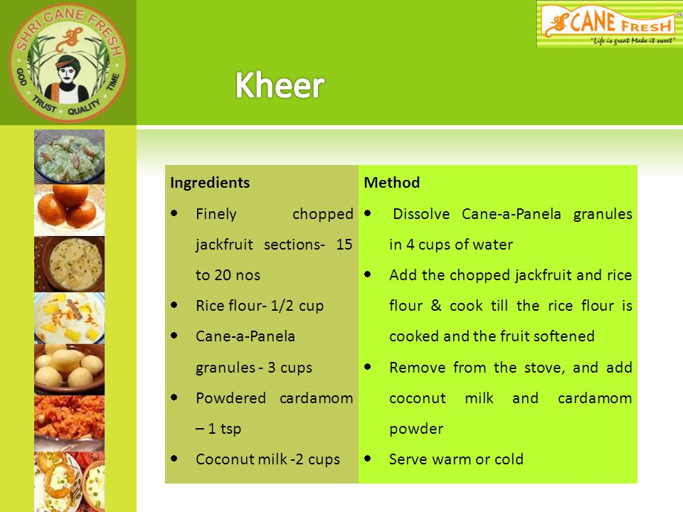 Kheer Ingredients Finely chopped jackfruit sections- 15 to 20 nos
