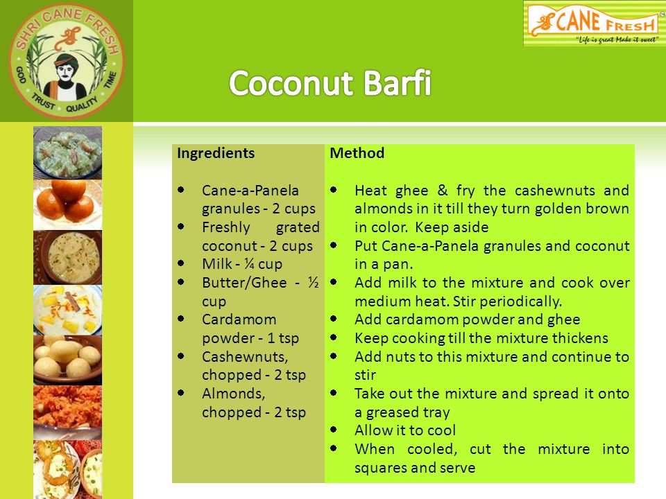 Coconut Barfi Ingredients Cane-a-Panela granules - 2 cups
