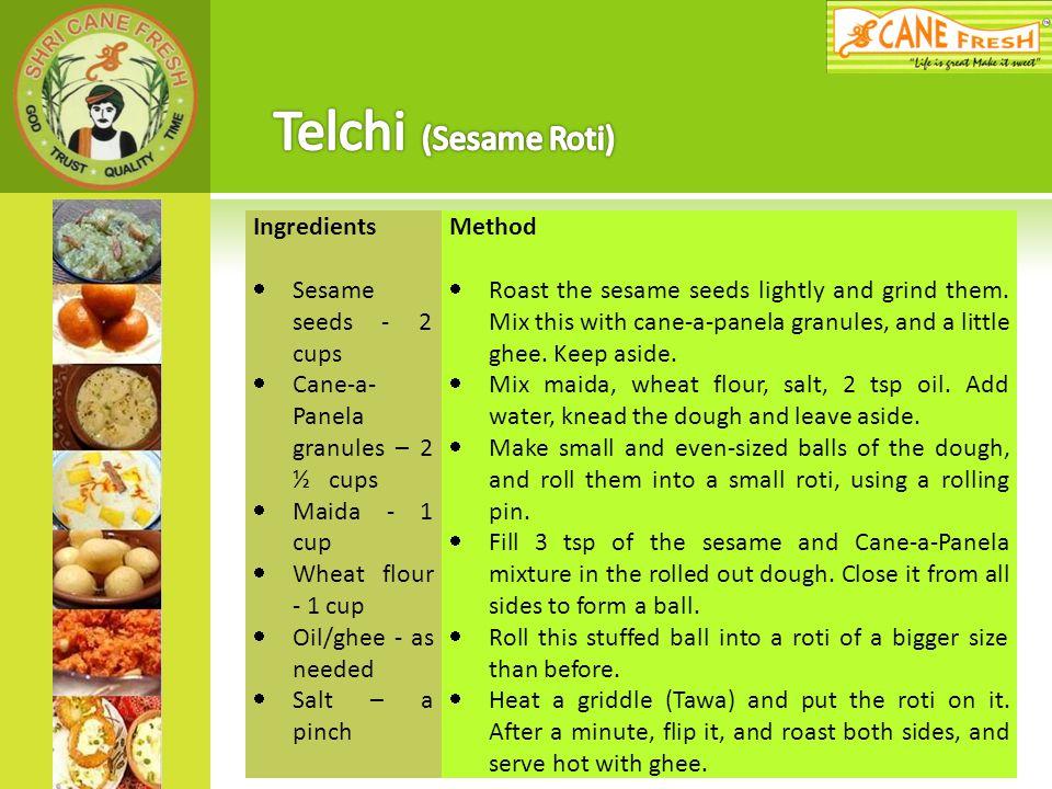 Telchi (Sesame Roti) Ingredients Sesame seeds - 2 cups