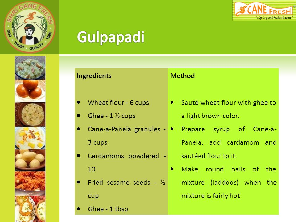 Gulpapadi Ingredients Wheat flour - 6 cups Ghee - 1 ½ cups