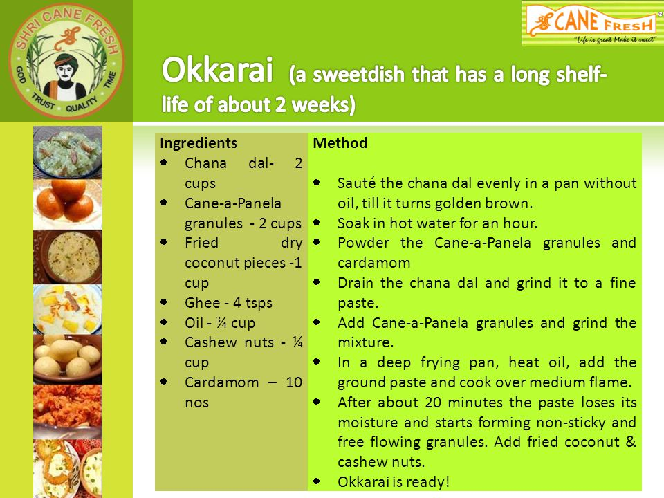 Okkarai (a sweetdish that has a long shelf- life of about 2 weeks)