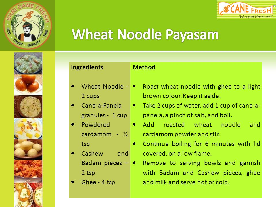 Wheat Noodle Payasam Ingredients Wheat Noodle - 2 cups