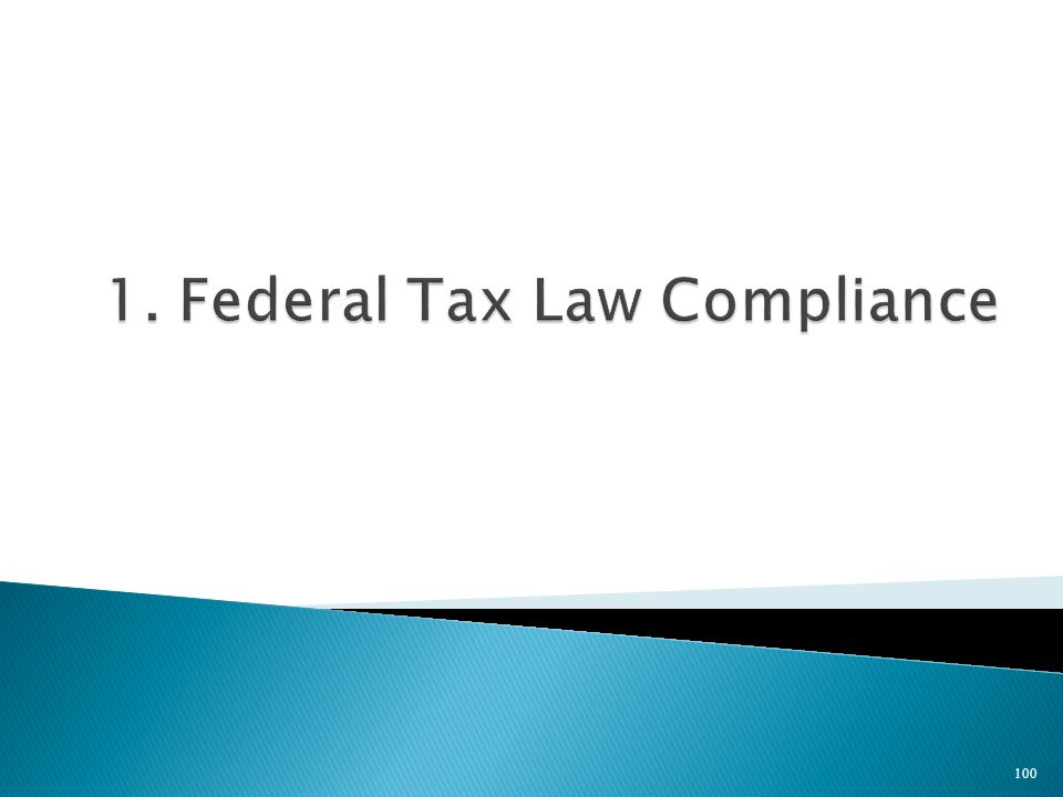 1. Federal Tax Law Compliance