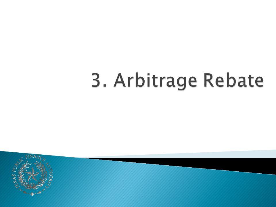 3. Arbitrage Rebate