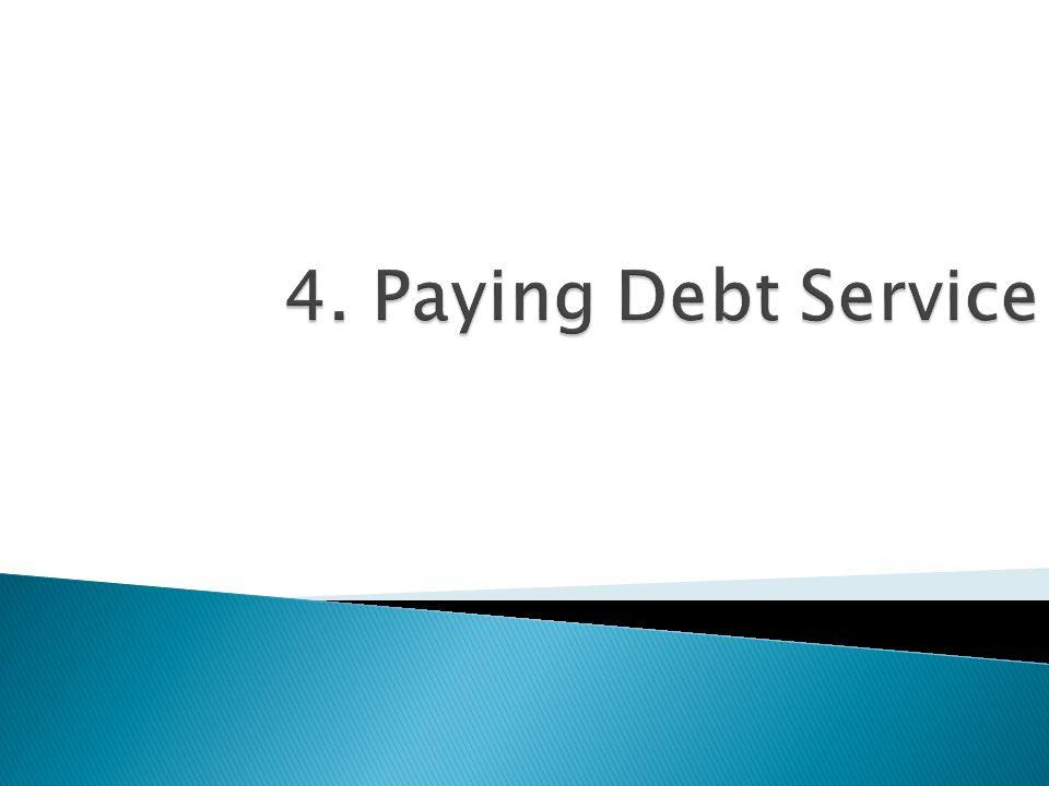 4. Paying Debt Service