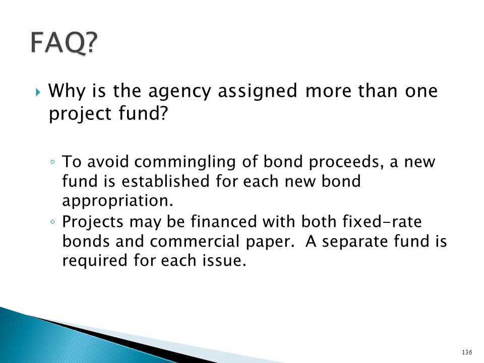 FAQ Why is the agency assigned more than one project fund
