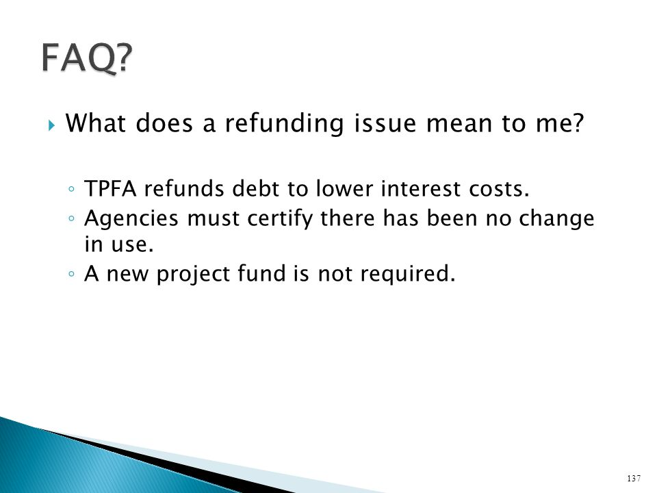 FAQ What does a refunding issue mean to me