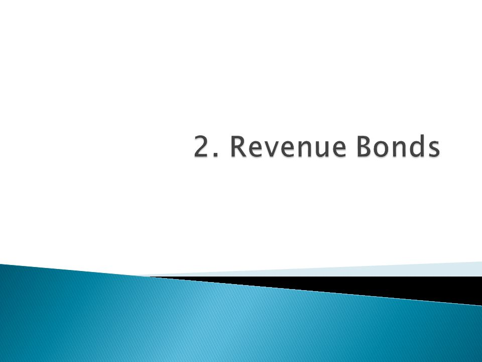 2. Revenue Bonds