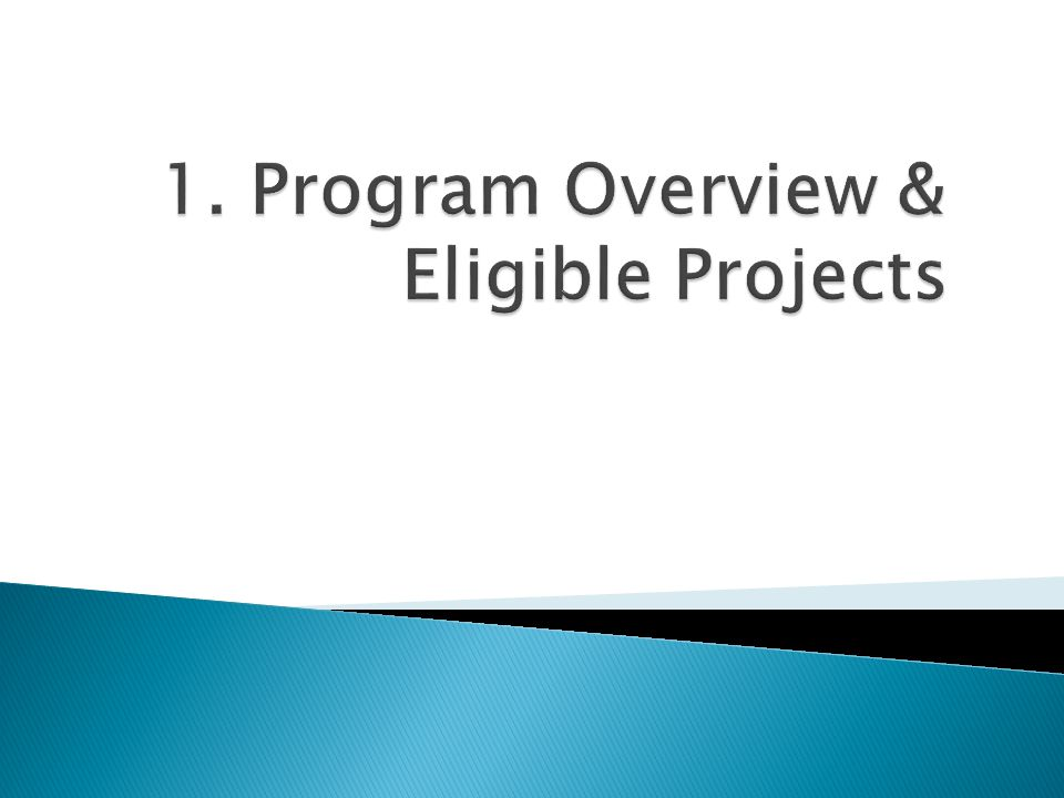 1. Program Overview & Eligible Projects