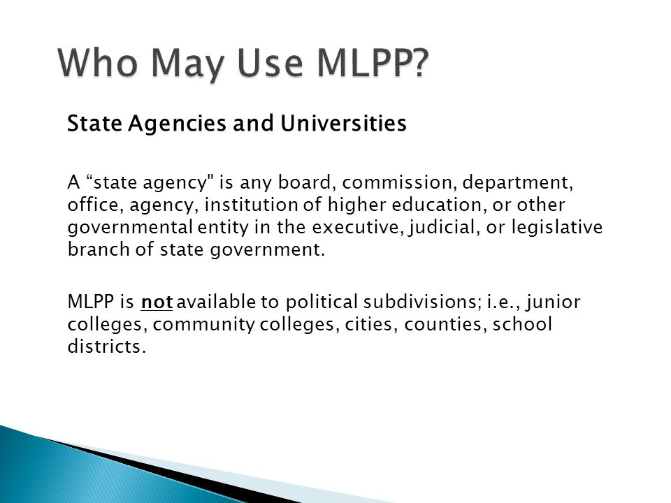 Who May Use MLPP State Agencies and Universities.