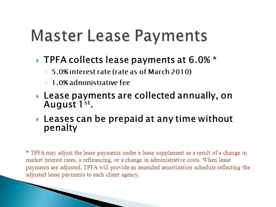 Master Lease Payments TPFA collects lease payments at 6.0% *