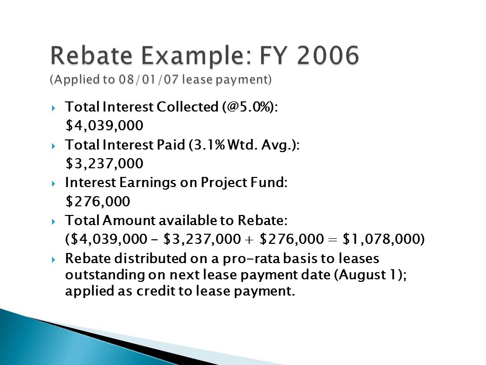 Rebate Example: FY 2006 (Applied to 08/01/07 lease payment)