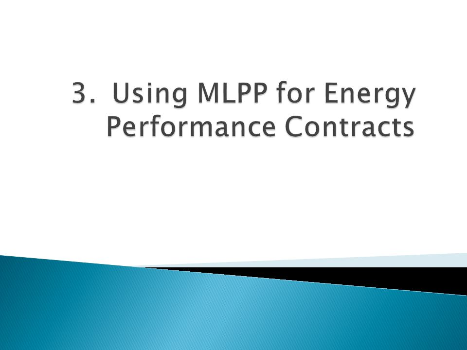 3. Using MLPP for Energy Performance Contracts