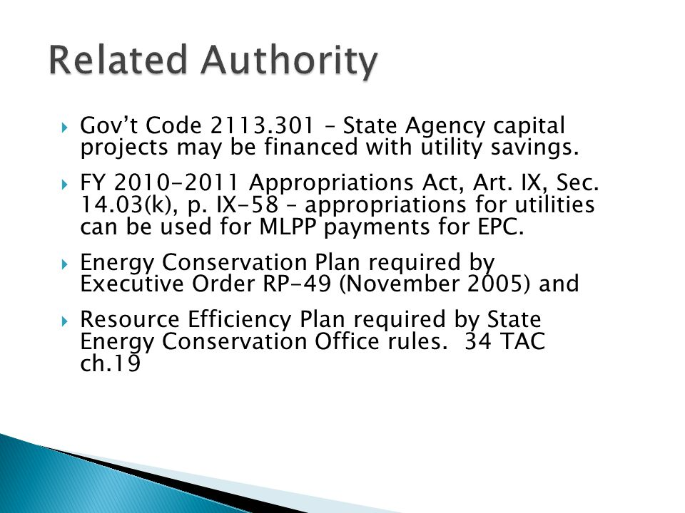 Related Authority Gov't Code 2113.301 – State Agency capital projects may be financed with utility savings.