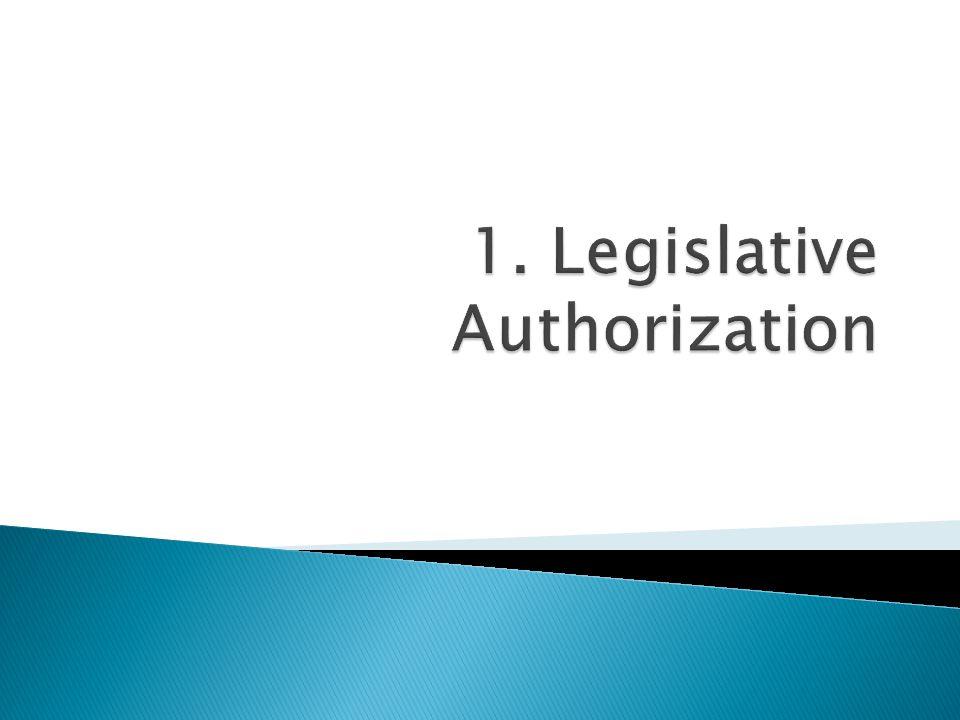 1. Legislative Authorization