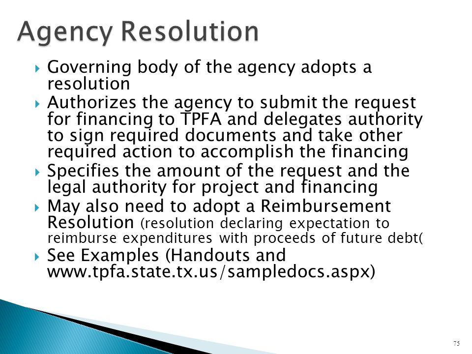 Agency Resolution Governing body of the agency adopts a resolution