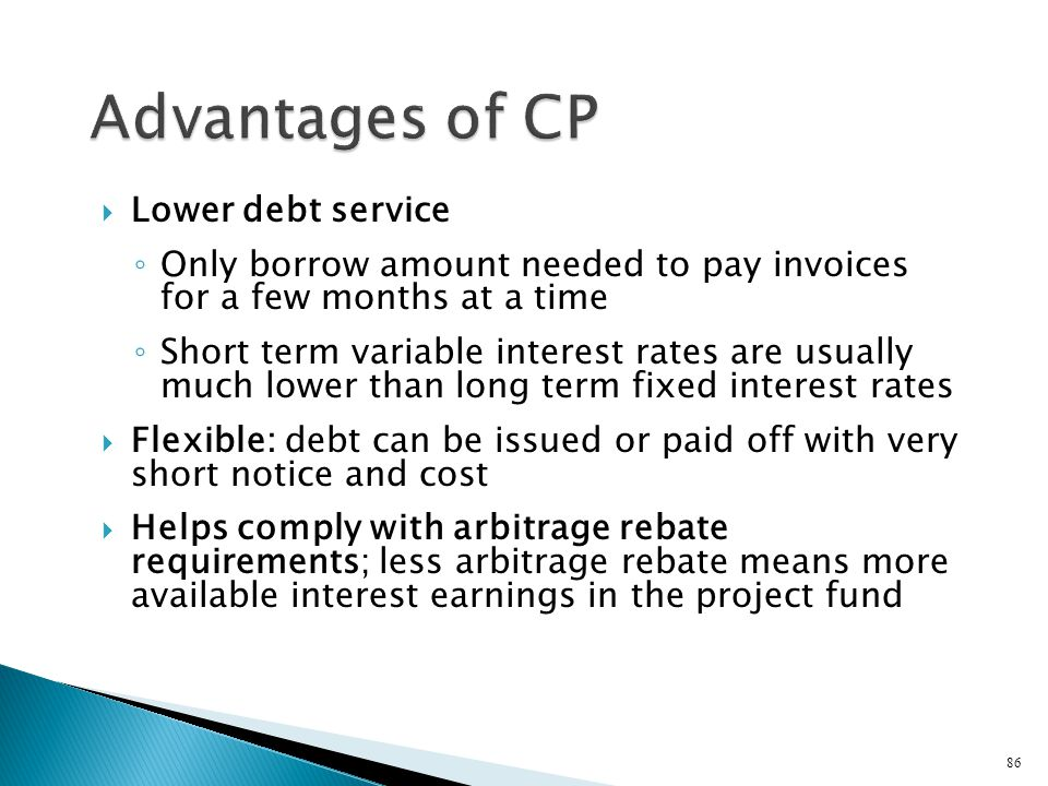 Advantages of CP Lower debt service