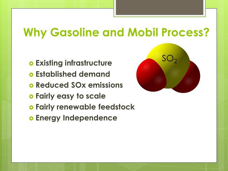 Why Gasoline and Mobil Process