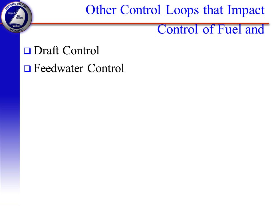 Other Control Loops that Impact Control of Fuel and