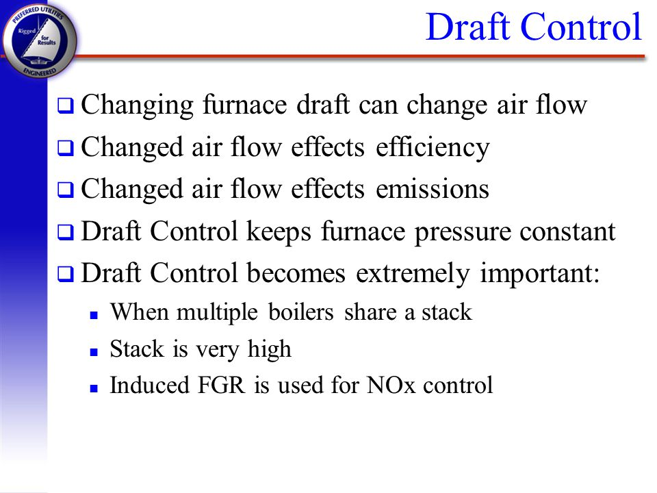 Draft Control Changing furnace draft can change air flow