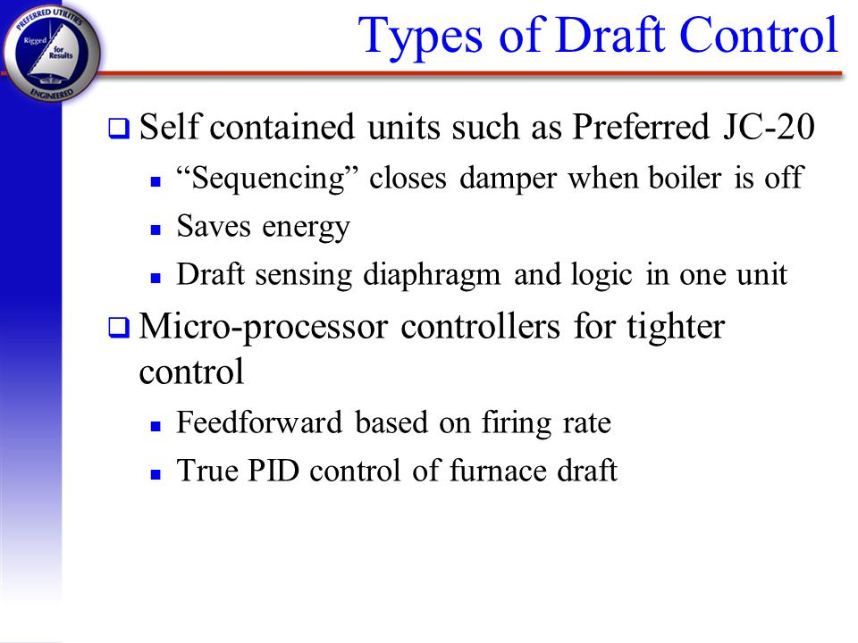 Types of Draft Control Self contained units such as Preferred JC-20
