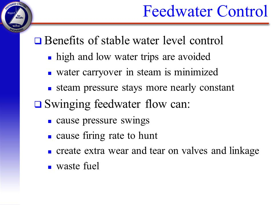 Feedwater Control Benefits of stable water level control