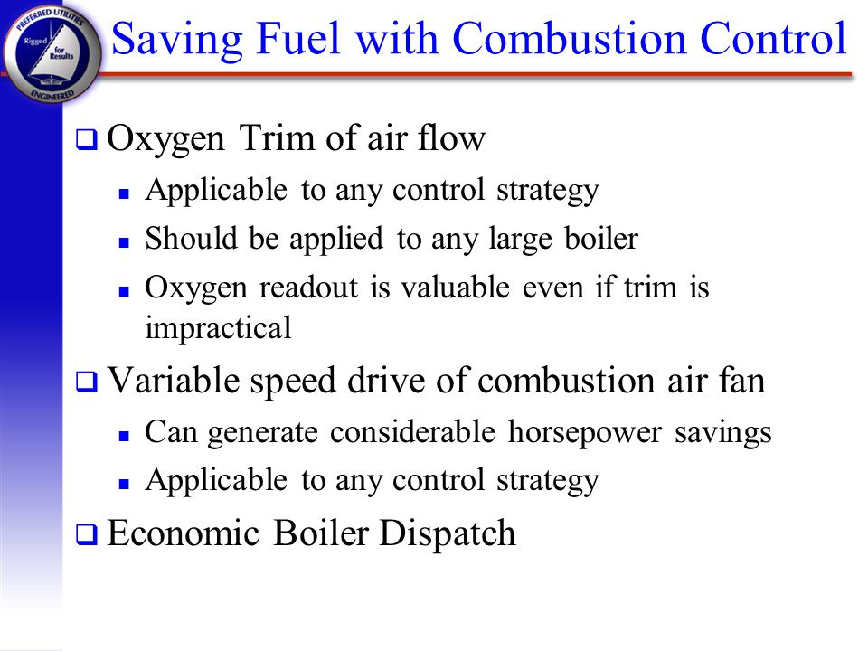 Saving Fuel with Combustion Control