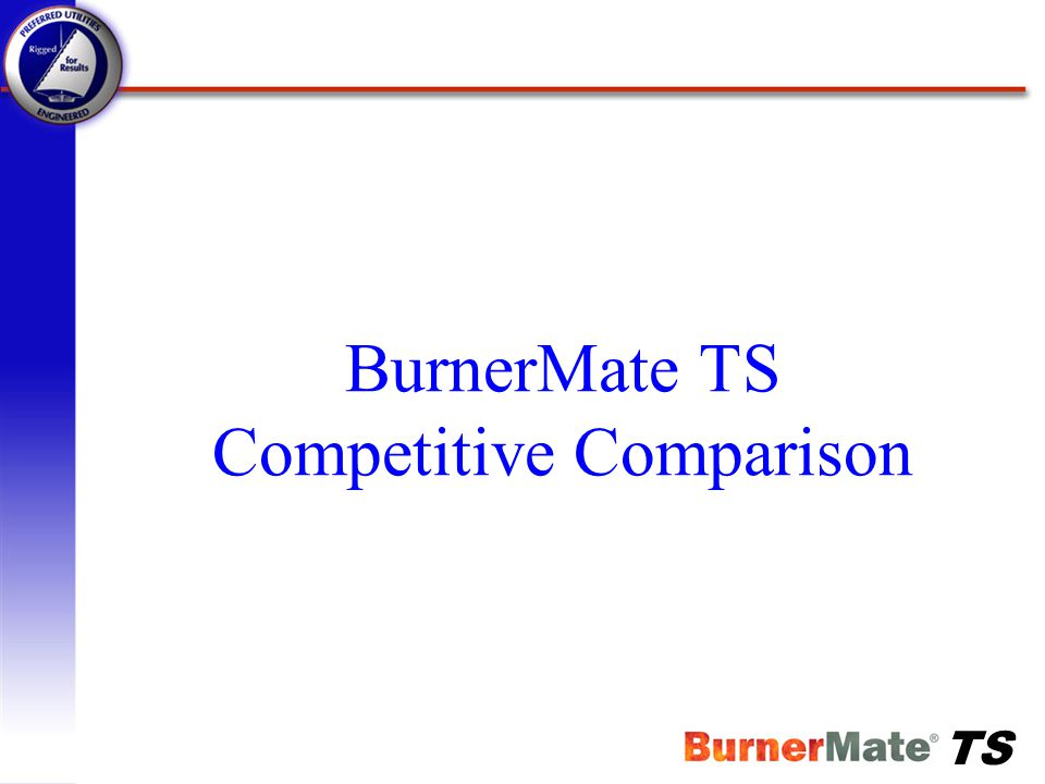 BurnerMate TS Competitive Comparison