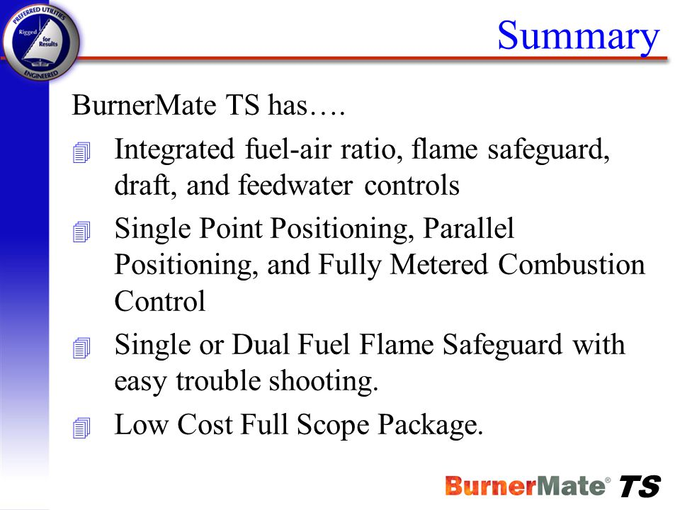 Summary BurnerMate TS has….