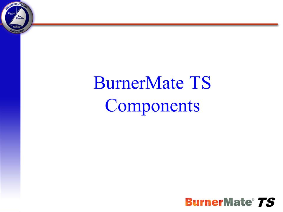 BurnerMate TS Components