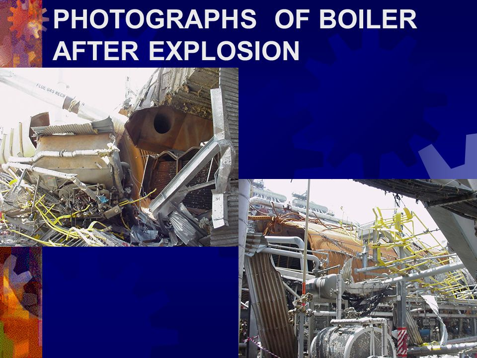 PHOTOGRAPHS OF BOILER AFTER EXPLOSION