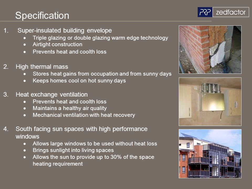 Specification Super-insulated building envelope 2. High thermal mass