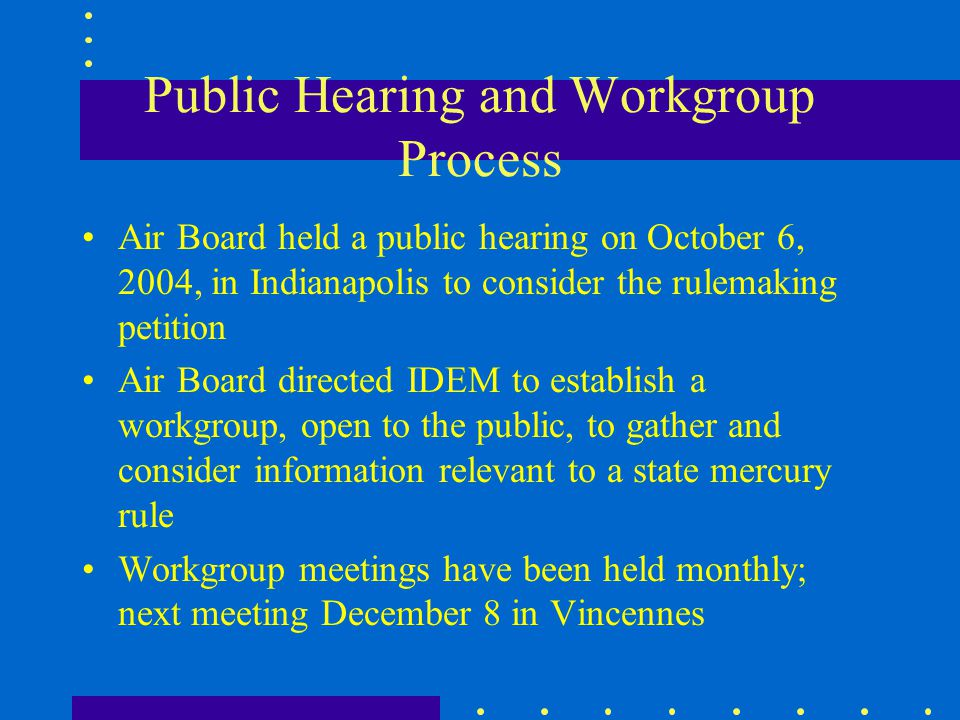 Public Hearing and Workgroup Process