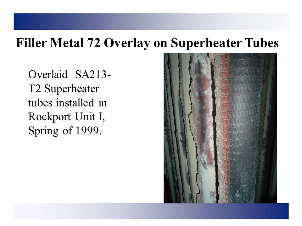 Filler Metal 72 Overlay on Superheater Tubes