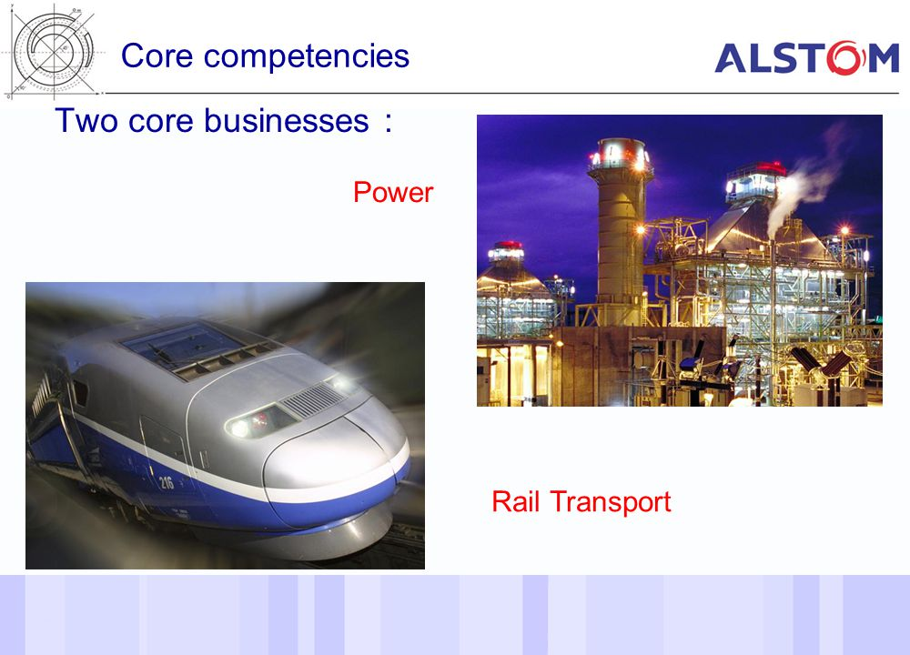 Core competencies Two core businesses : Power Rail Transport 4