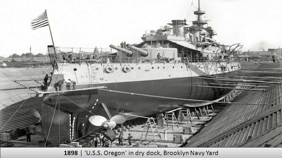 1898 | U.S.S. Oregon in dry dock, Brooklyn Navy Yard