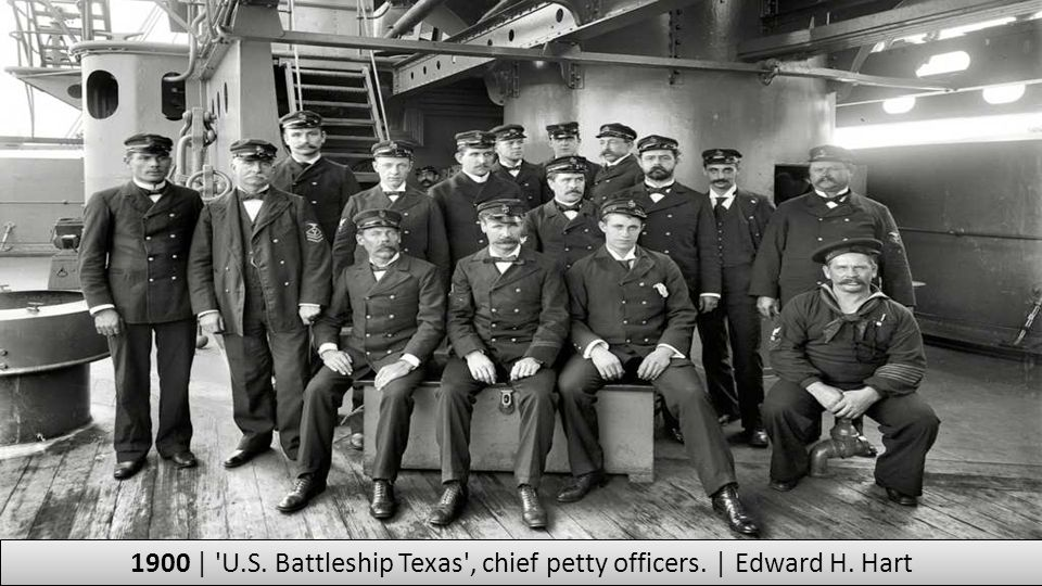 1900 | U.S. Battleship Texas , chief petty officers. | Edward H. Hart