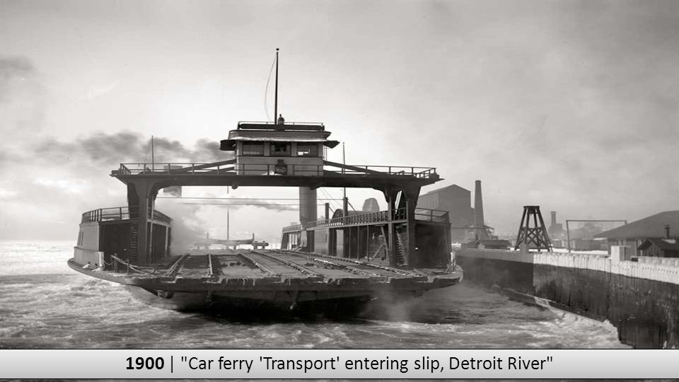 1900 | Car ferry Transport entering slip, Detroit River
