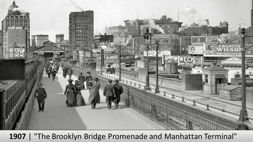 1907 | The Brooklyn Bridge Promenade and Manhattan Terminal