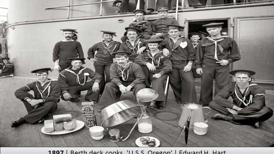 1897 | Berth deck cooks, U.S.S. Oregon | Edward H. Hart