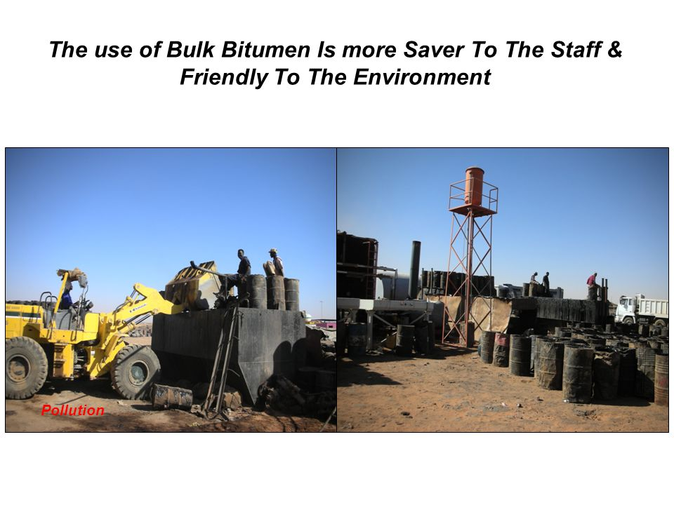 The use of Bulk Bitumen Is more Saver To The Staff & Friendly To The Environment