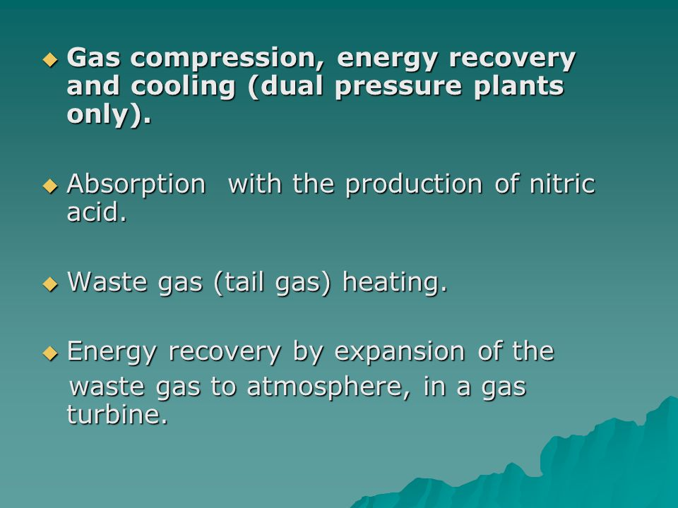 Gas compression, energy recovery and cooling (dual pressure plants only).