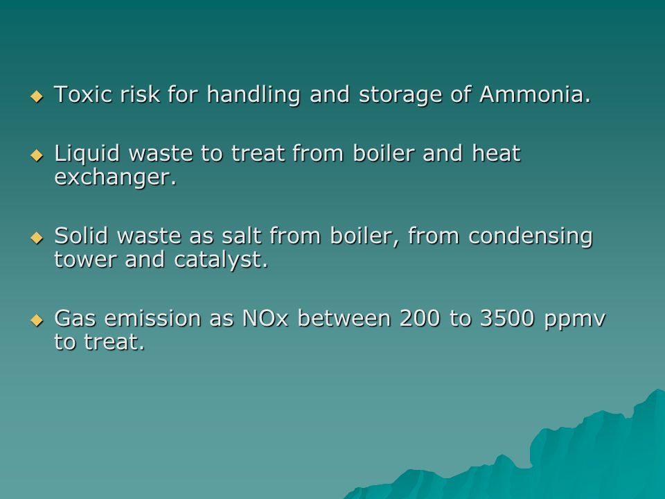 Toxic risk for handling and storage of Ammonia.