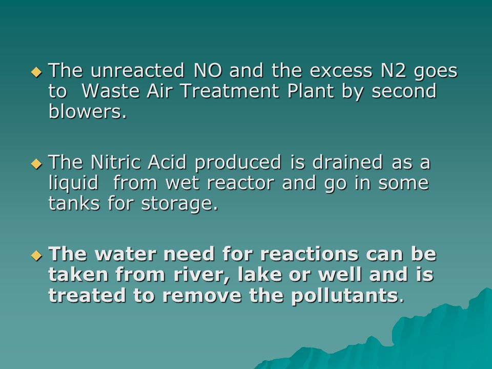The unreacted NO and the excess N2 goes to Waste Air Treatment Plant by second blowers.
