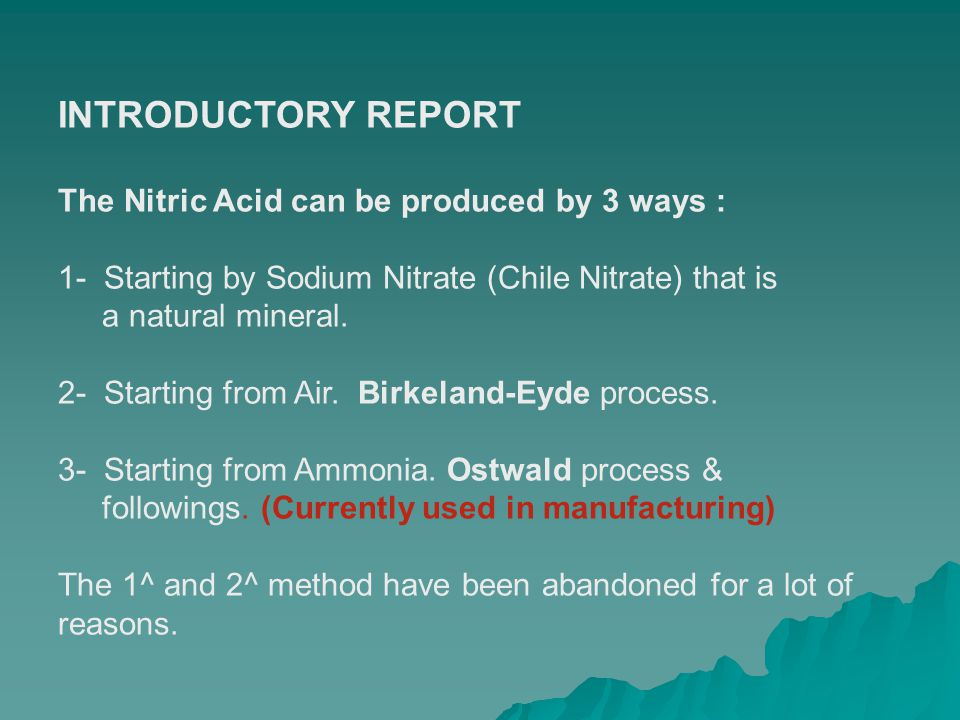 INTRODUCTORY REPORT The Nitric Acid can be produced by 3 ways :