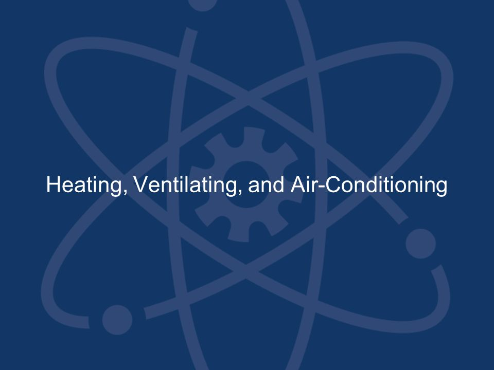 Heating, Ventilating, and Air-Conditioning