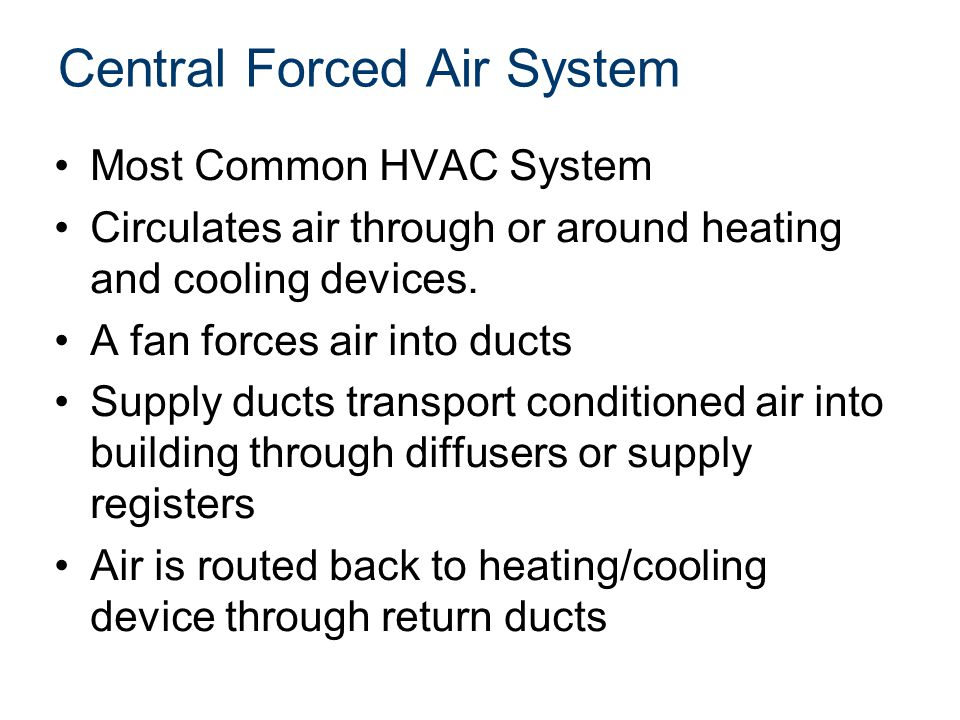 Central Forced Air System