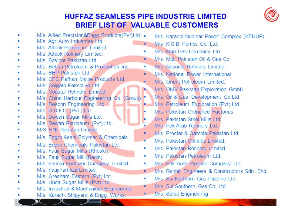 HUFFAZ SEAMLESS PIPE INDUSTRIE LIMITED BRIEF LIST OF VALUABLE CUSTOMERS