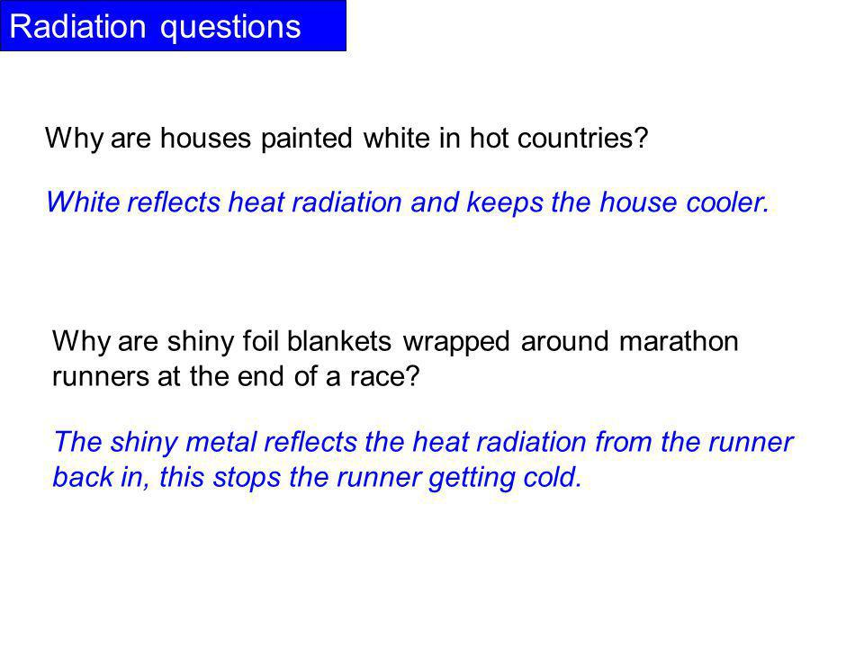 Radiation questions Why are houses painted white in hot countries